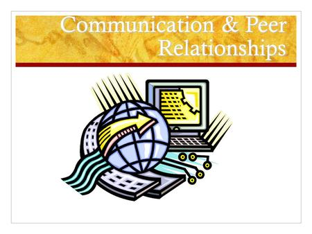 Communication & Peer Relationships. Listen to the following… On a blank piece of paper, listen to the directions and draw.