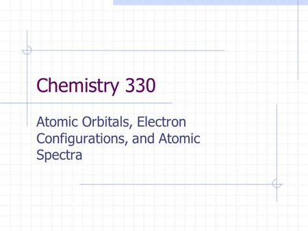 Atomic Orbitals, Electron Configurations, and Atomic Spectra