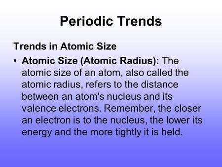 Periodic Trends Trends in Atomic Size