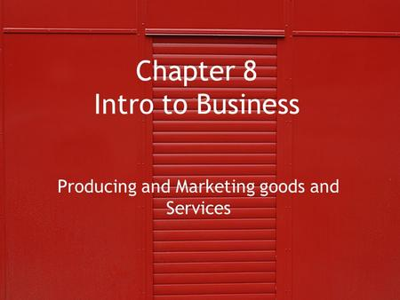 Chapter 8 Intro to Business