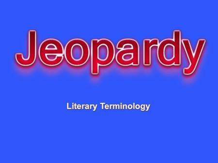 Literary Terminology Created by Educational Technology Network. www.edtechnetwork.com 2009.