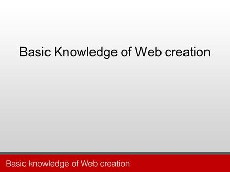 Basic Knowledge of Web creation. Computer graphic knowledge Graphic file has 2 types Raster Graphic A bitmap or raster image are comprised of pixels in.