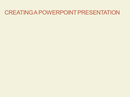 Creating a PowerPoint Presentation