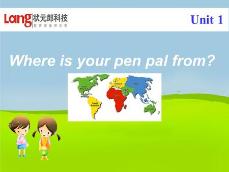 Where is your pen pal from? Unit 1. China Canada USA the United States (US) France Japan Australia England the United Kingdom (UK) Singapore a map of.
