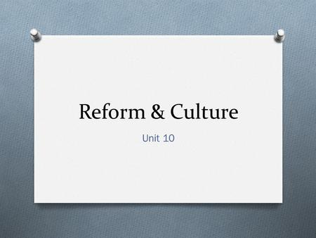 Reform & Culture Unit 10. Warm-up: Define the following. These words are very important! O Reform – O Society – O Suffrage – O Abolition – O Reform Movement.