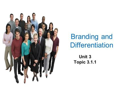Branding and Differentiation Unit 3 Topic 3.1.1. STARTERSTARTER.