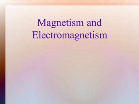 Magnetism and Electromagnetism. The basics of magnetism Named for Magnesia, an island in the Aegean Sea >2000 years ago Lodestones or magnetite, Fe 2.