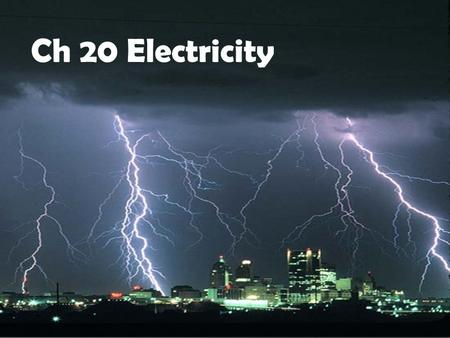 Ch 20 Electricity.