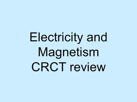 Electricity and Magnetism CRCT review. just like gravity A force that depends on: Size (mass or charge of objects) Distance between the centers.