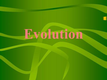 Evolution. Evolution Change over time Theory that modern organisms descended from ancient organisms due to how they have changed over a long period of.