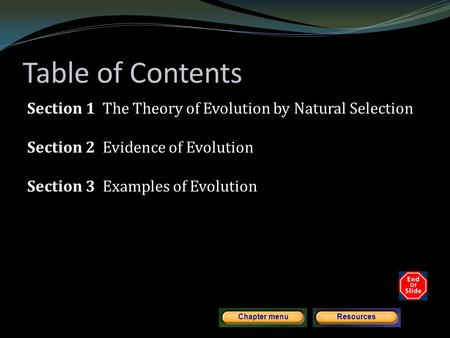 Copyright © by Holt, Rinehart and Winston. All rights reserved. ResourcesChapter menu Table of Contents Section 1 The Theory of Evolution by Natural Selection.