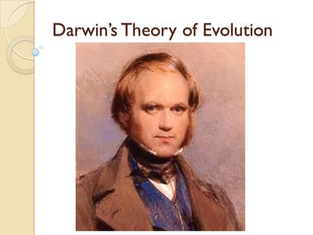 Darwin's Theory of Evolution. What is a scientific theory? A well substantiated explanation of some aspect of the natural world, based on a body of facts.