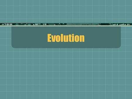 Evolution.  This unit explains the scientific aspect of evolution.  There are multiple views on evolution all of which have significant evidence for.