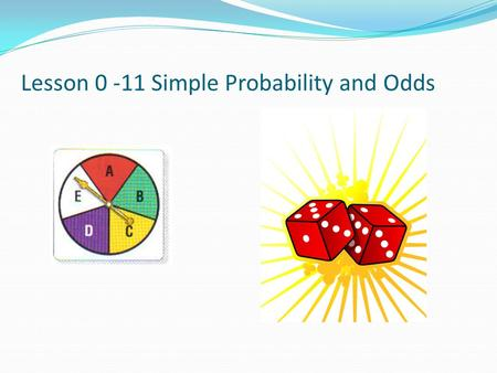 Lesson Simple Probability and Odds