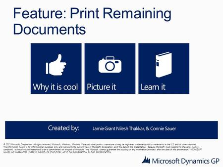 Feature: Print Remaining Documents © 2013 Microsoft Corporation. All rights reserved. Microsoft, Windows, Windows Vista and other product names are or.