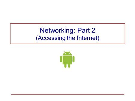 "Networking: Part 2 (Accessing the Internet). The UI Thread When an application is launched, the system creates a ""main"" UI thread responsible for handling."