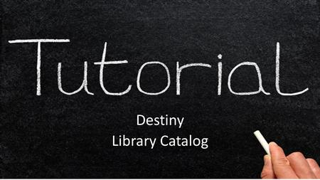 Destiny Library Catalog. Access Destiny Click on the Destiny icon the desktop. Click on the link from the right-hand side of the school website.