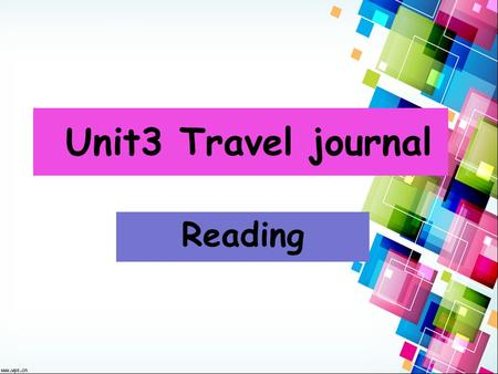 Unit3 Travel journal Reading. Do you know these places? Have you ever been there?