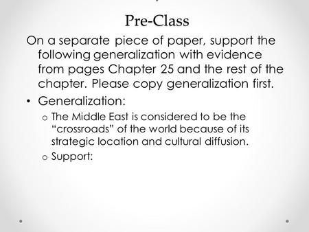: Pre-Class On a separate piece of paper, support the following generalization with evidence from pages Chapter 25 and the rest of the chapter. Please.