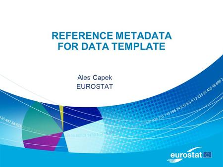REFERENCE METADATA FOR DATA TEMPLATE Ales Capek EUROSTAT.