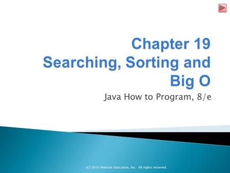 (C) 2010 Pearson Education, Inc. All rights reserved. Java How to Program, 8/e.