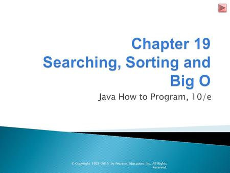 Chapter 19 Searching, Sorting and Big O