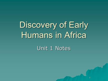 Discovery of Early Humans in Africa