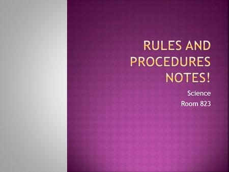 Rules and Procedures Notes!