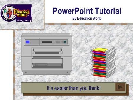 PowerPoint Tutorial By Education World Your Logo Here It's easier than you think!