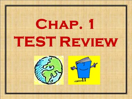 Chap. 1 TEST Review. What are three types of regions? 1.