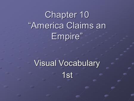 "Chapter 10 ""America Claims an Empire"""