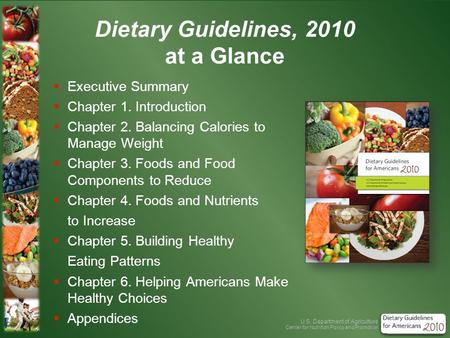 U.S. Department of Agriculture Center for Nutrition Policy and Promotion Dietary Guidelines, 2010 at a Glance   Executive Summary   Chapter 1. Introduction.