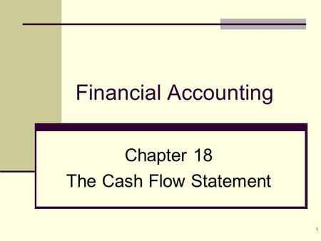 Chapter 18 The Cash Flow Statement