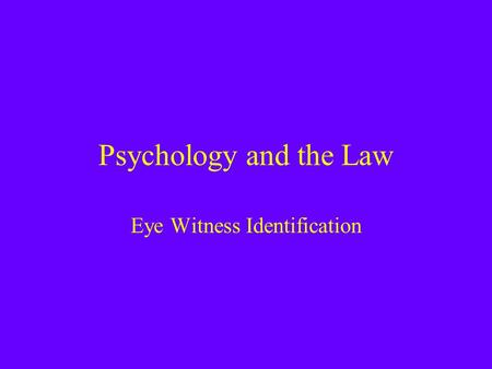 Eye Witness Identification