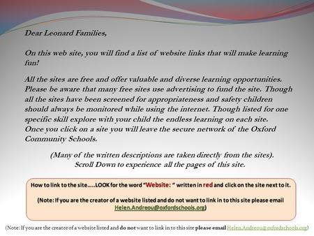 Dear Leonard Families, On this web site, you will find a list of website links that will make learning fun! All the sites are free and offer valuable and.