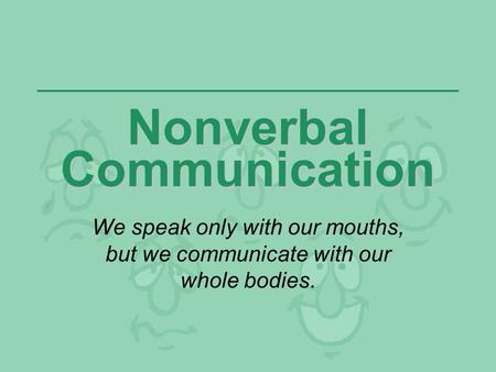 in nonverbal communication studies of leakage deal with