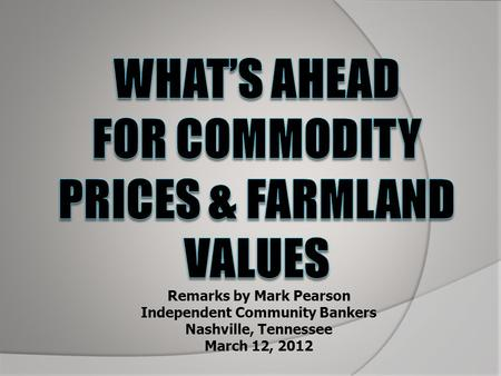 Remarks by Mark Pearson Independent Community Bankers Nashville, Tennessee March 12, 2012.