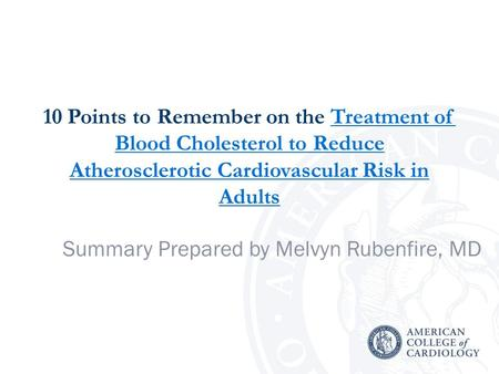 10 Points to Remember on the Treatment of Blood Cholesterol to Reduce Atherosclerotic Cardiovascular Risk in AdultsTreatment of Blood Cholesterol to Reduce.