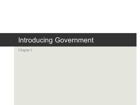 Introducing Government Chapter 1  Young people have a low sense of political efficacy—the belief that political participation matters and can make a.