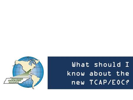 What should I know about the new TCAP/EOC?. 2015-2016 Testing Window