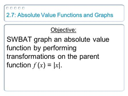 2.7: Absolute Value Functions and Graphs