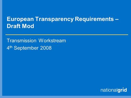 European Transparency Requirements – Draft Mod Transmission Workstream 4 th September 2008.