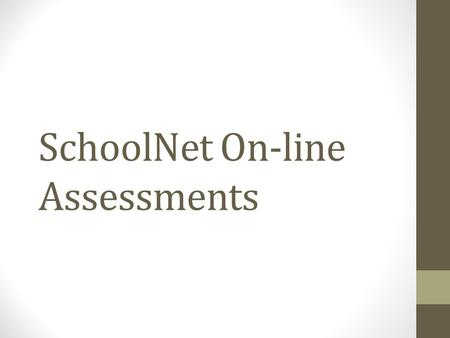 SchoolNet On-line Assessments. Sign-in to PowerTeacher 