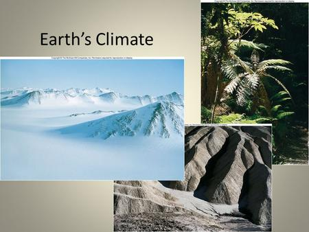 Earth's Climate. Examine pages 456 and 457 in your text. From the data presented in the images and you knowledge of air movement, the atmosphere, and.