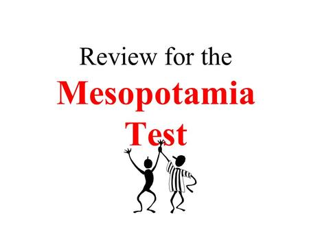 Review for the Mesopotamia Test