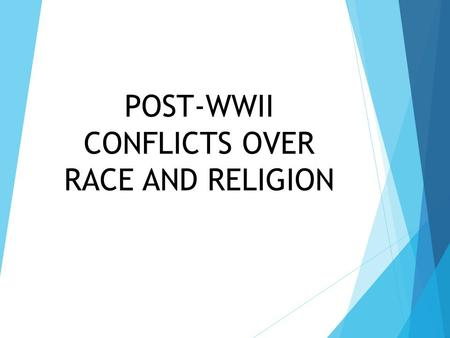 POST-WWII CONFLICTS OVER RACE AND RELIGION. Explain the complex causes of ethnic and religious conflicts. Describe how war ravaged Chechnya. Understand.