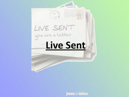 Live Sent. We are sent To all kinds of people We are sent To all kinds of people With a message.