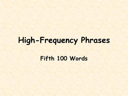 High-Frequency Phrases Fifth 100 Words. The shape of things.