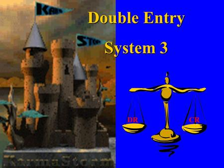 Double Entry System 3 DR CR.