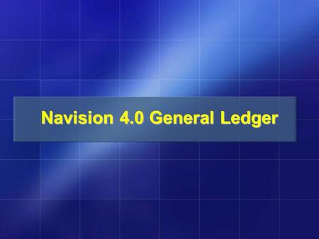 Navision 4.0 General Ledger. TOPICS PART 1 General & Specific Posting Groups VAT & WHT Posting Groups Dimensions & Dimensions Values Journal Templates.